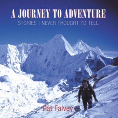 Pat Falvey A Journey to Adventure