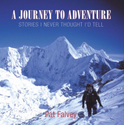 Pat Falvey A Journey to Adventure